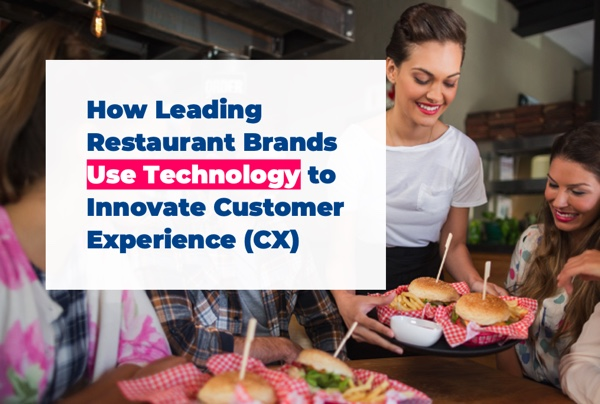 How Leading Restaurant Brands Use Technology to Innovate Customer Experience