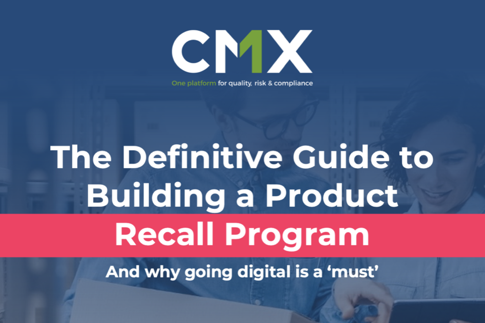 The Definitive Guide to Building a Product Recall Program
